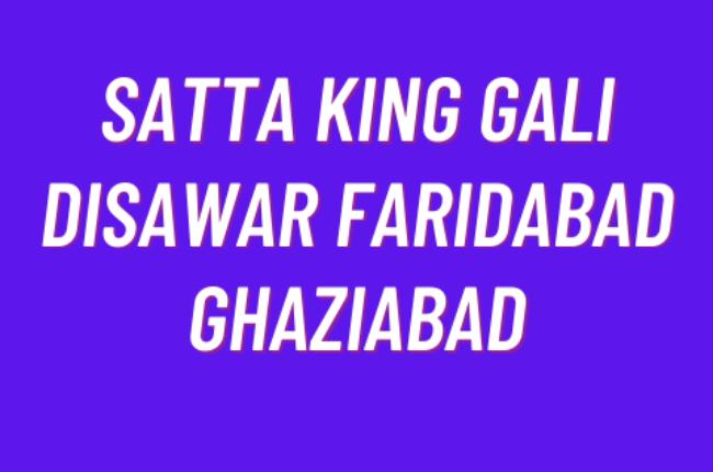 Satta king Gali Disawar Faridabad Ghaziabad